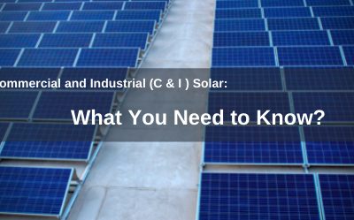 C & I Solar: What You Need to Know