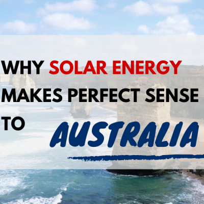 Why Solar Energy Makes Perfect Sense to Australia